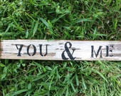 White Reclaimed Wood You & Me Sign