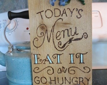 Today's Menu - Eat it or GO HUNGRY sign, blue flowers attached - ready to ship!