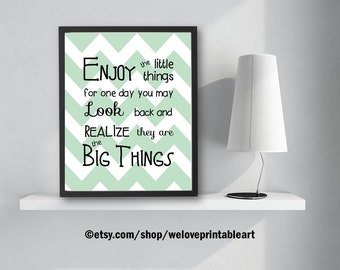 Inspirational Quote Print, Enjoy the Little Things, Printable Art, Inspirational Sign, Quote Poster, Inspirational Art Print, Framed Quotes