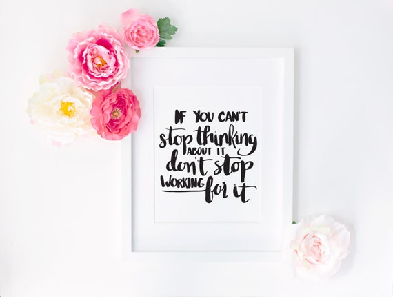 https://www.etsy.com/listing/239892126/dont-stop-working-for-it-print-in-black?ref=shop_home_active_24