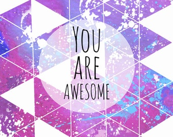 """Inspirational Print """"You are awesome"""", inspirational Quote"""", Inspirational Art, Typography Print, Wall Art 8,5"""" x 11"""""""