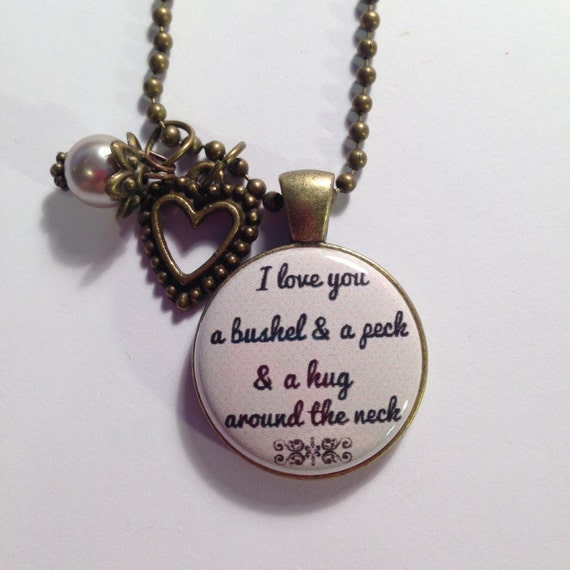 I Love You A Bushel And A Peck Necklace: BUSHEL & A PECK QUOTE NecklaceVintage Look By