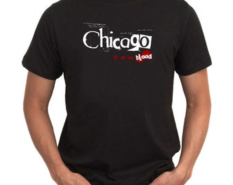 Chicago Is In My Blood T-Shirt