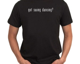 Got Swing Dancing? T-Shirt