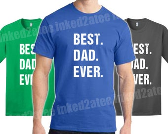 Best Dad Ever Mens Tshirt custom