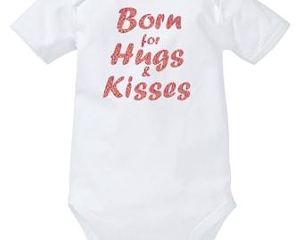 Born for Hugs & Kisses Onesie, short sleeves