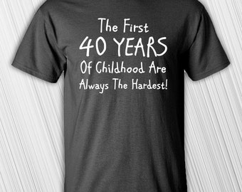 40th Birthday Gift   The First 40 Years Of Childhood   Christmas Gift   Birthday Gift   40th   Mens Clothing   Funny   Gift For Him   1978