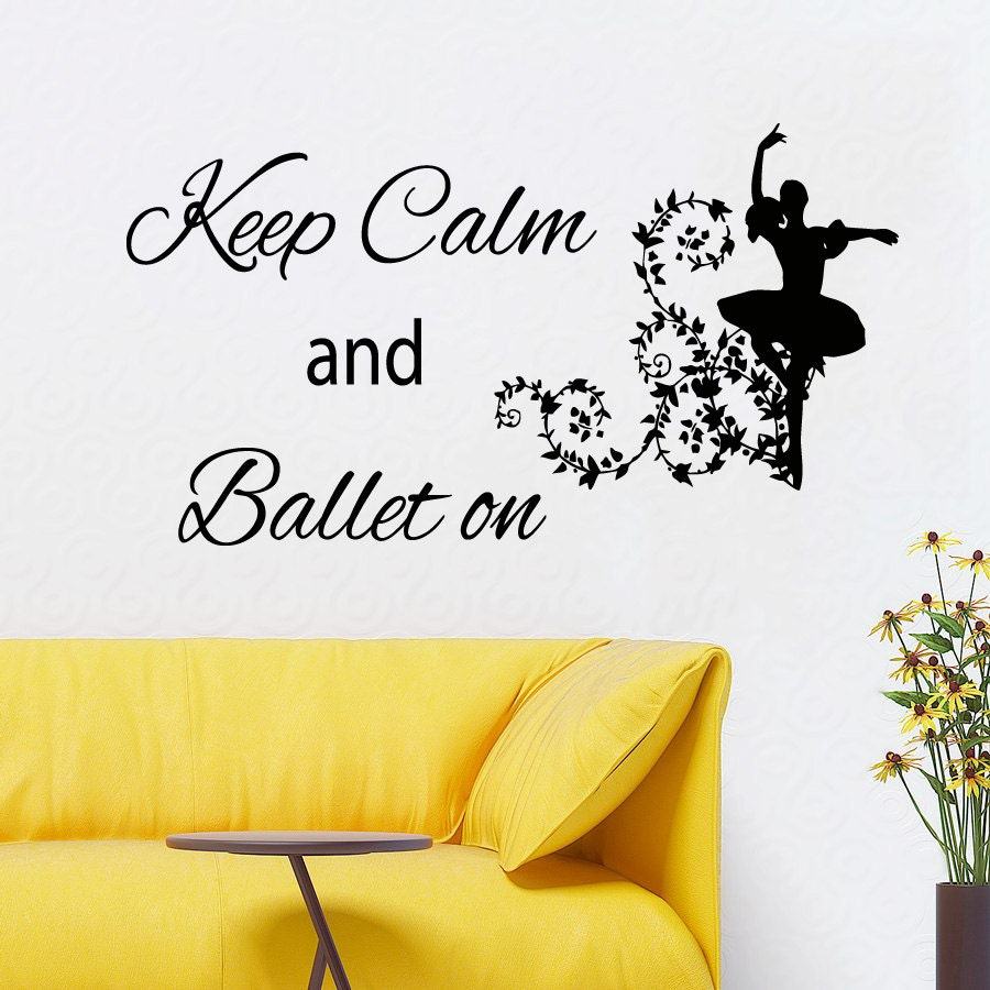 Ballet wall decals keep calm and ballet on quote vinyl decal for Ballerina wall mural