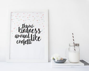 "PRINTABLE Art ""Throw Kindness Around Like Confetti"" Typography Art Print Colorful Confetti Inspirational Quote Motivational Quote Dorm Decor"