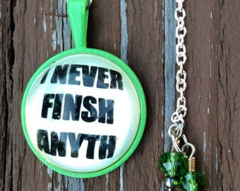 I Never Finish Anything~I Never Finsh Anyth~Bookmark Thong Bookmark