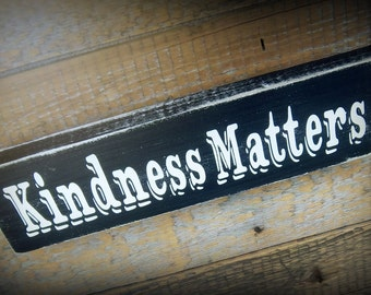 Kindness Matters, Inspirational Wall Art, Primitive Home Decor, Inspirational Quotes,Words On Signs,Distressed Decor,Gifts Under 20,Wall Art