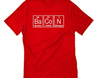 Bacon Periodic Table T-shirt Funny Hilarious Bacon Lover Tee Shirt