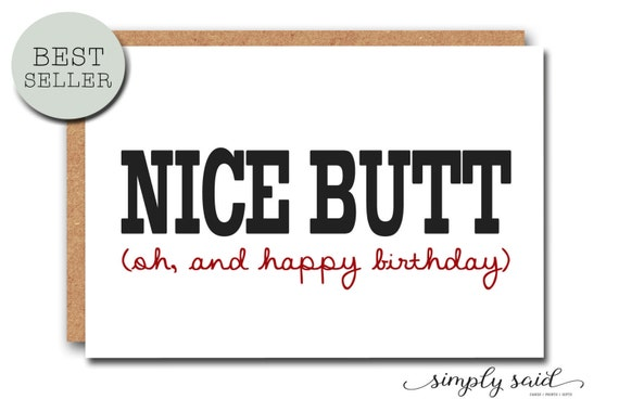 Nice Butt! (oh, And Happy Birthday
