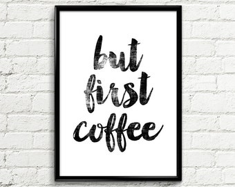 "Art Digital Print Poster 058 ""But First Coffee"" - Inspiration Decor Instant Download Wall Art Decor Printable Art Home Decor Decorative Arts"
