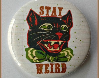 """Stay Weird - Large 2 1/4"""" Pin Back Button"""