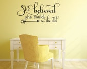 She Believed She Could Quote Bedroom Wall Decal - Office Decor - Teen Girl Wall Decal -  Arrow Wall Decal Viny Lettering