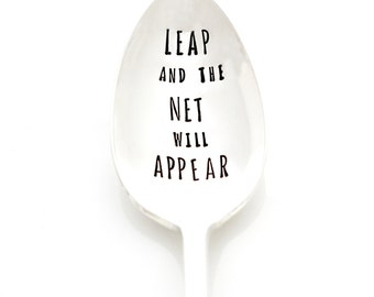Leap and the Net Will Appear. Hand stamped spoon with zen quote. By Milk & Honey ®