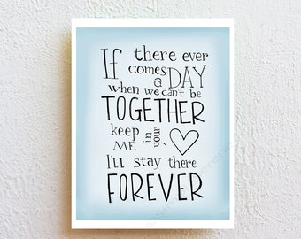 Winnie the pooh quote poster - if there ever comes a day - inspirational art, moving/anniversary/friendship/parents of the bride gift