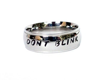 Don't Blink-  Ring Hand stamped dont blink quote ring dont blink stainless steel ring