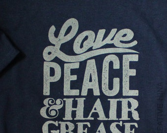 Love, Peace & Hair Grease T-shirt