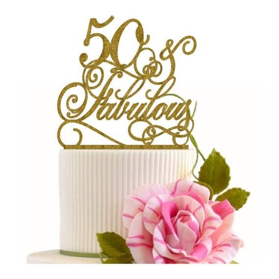 Fabulous 50 Cake Topper: Cake Topper 50 And Fabulous By ElegantCakeTopper On Etsy