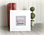 Art Print Quote Storms Don't Last Forever Typography Art Print Matted Digital Art Print