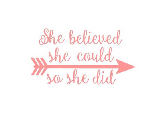 She Believed She Could So She Did Arrow Instant Download Cut