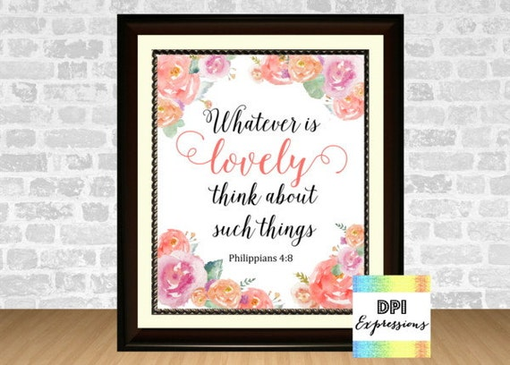 Whatever Is Lovely, Philippians 4:8 Bible Verse Art Print