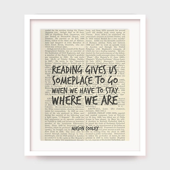 Book Quote Art Mason Cooley Reading Gives Us Someplace To Go