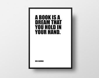 A book is a dream, Neil Gaiman, Book Quote, Dream Quote, Book Art, Minimalist Print, Black and White, Typographic Print, Prints and Posters