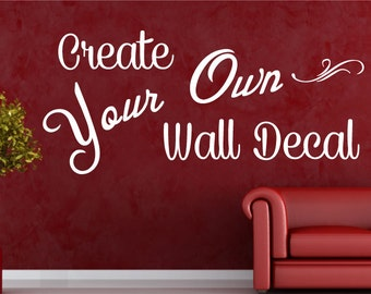 Custom Decal, 0038, Custom Decal Stickers, Custom Wall Decal - You pick the font, color, quote, image and size