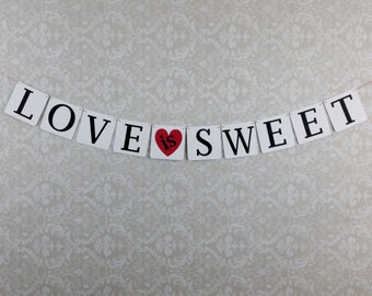 Love is Sweet Banner, Love is Sweet Sign, Love is Sweet, Sweet Table Decoration, Love is Sweet Decor