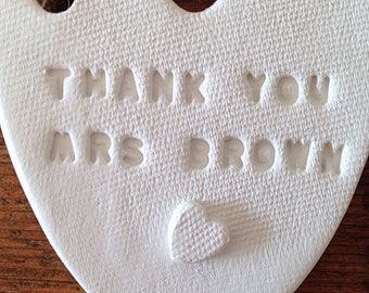 Personalised teacher's gift ~ white clay ~ clay decoration - end of term - teacher's present