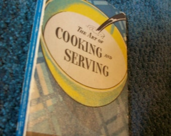 The Art of Cooking and Serving - 1937 - Vintage Cookbook