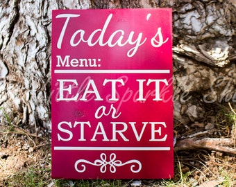 Todays's Menu Eat It Or Starve, Kitchen Sign, Picky Kids