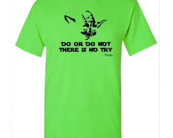 Do or Do Not Yoda t-shirt - Yoda Inspired shirt - Star Wars Inspired t-shirt