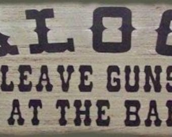 Saloon Leave Guns At The Bar Western Primitive Rustic Distressed Country Wood Sign Home Decor