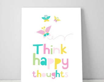 Think Happy Thoughts, Girl Bedroom Printable Inspirational Quote Digital Print Instant Download, Wall Decor Art Print