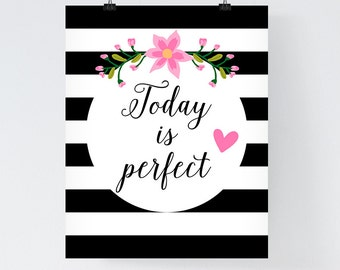 Typographic Printable 'Today is perfect' Bohemian Wall Art Downloadable Printable Flowers Poster Black White & Pink Wall Art Flower Poster