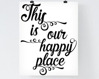 Typographic Art Wall Art Quote Poster 'This is our happy place' Wall Art Print Home Decor Black White Home Quote Art Romantic Wall Art