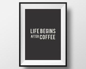 Life begins after coffee, Inspirational poster, Instant download, Digital art, Kitchen Art, Coffee Poster,  Printable art, typography