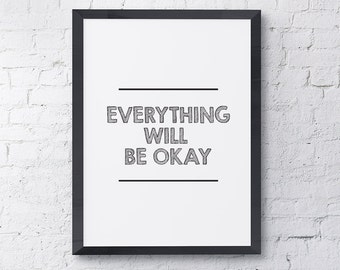 "Typography Poster ""Everything Will Be Okay"" Instant Digital Download,Printable Print, Motivational Inspirational Happy Wall Art"