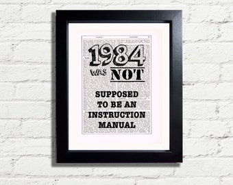 George Orwell 1984 Was Not Supposed To Be an Instruction Manual Alternative Quote INSTANT DIGITAL DOWNLOAD Printable Art Print Wall Art