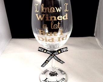 College graduation wine glass; Graduation Glass; personalized graduation wine glass; personalized wine glass; gifts for graduation