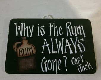 """Why Is The Rum Always Gone -   8"""" x 5.5"""""""