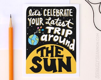 "Funny Birthday Card, Cool Birthday Card, Science Birthday, ""Let's celebrate your latest trip around the sun"" A2 Solar System Birthday Card"