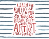 """Picasso Quote Art Print - 8x10"""" - Learn the Rules Like a Pro"""