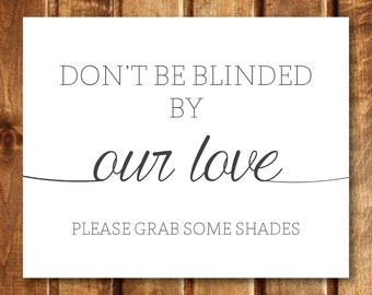 Don't be Blinded by our Love