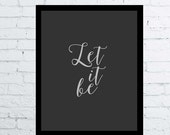 Let it Be, Beatles Quote Print, printable wall art decor / poster, Let it be, minimal poster, instant download, Beatles birthday gift, print