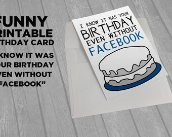 Funny Birthday Card - I Know It Was Your Birthday - Facebook Printable 5 x7
